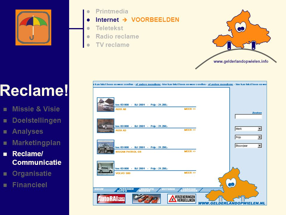 Reclame! Missie & Visie Doelstellingen Analyses Marketingplan