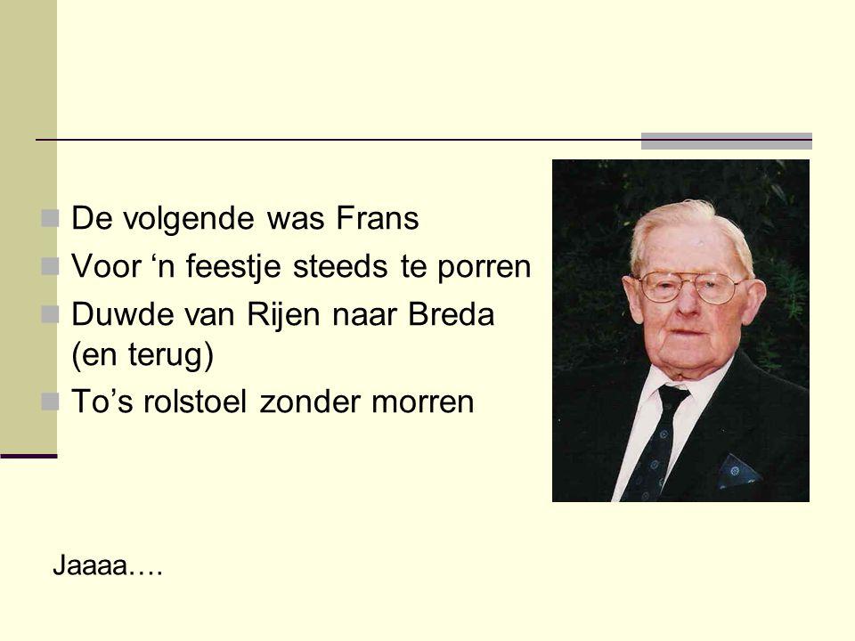 Voor 'n feestje steeds te porren Duwde van Rijen naar Breda (en terug)