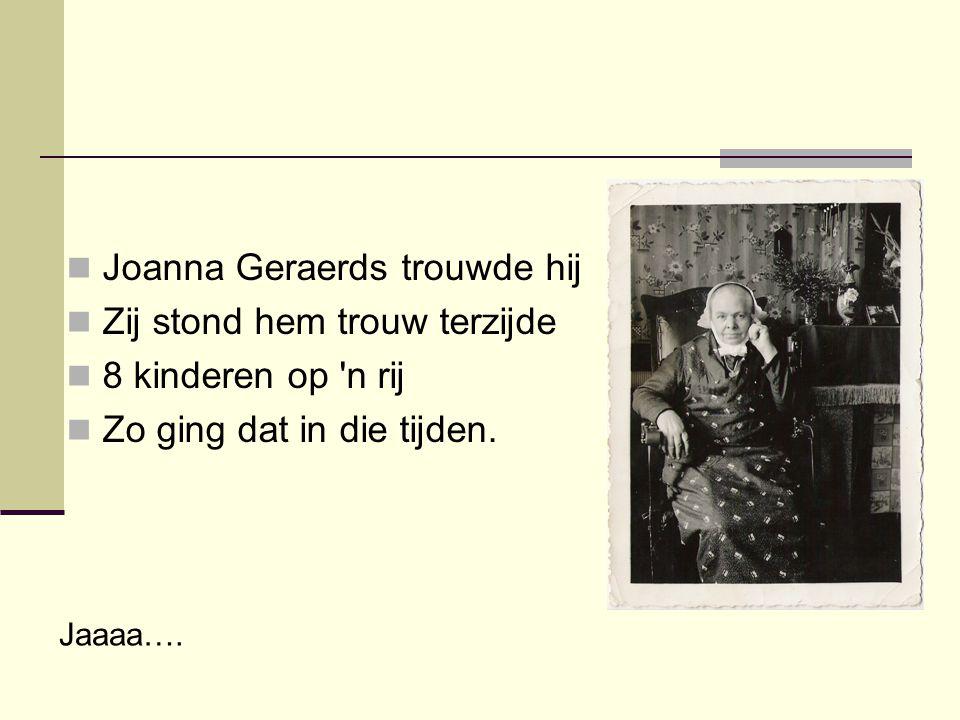 Joanna Geraerds trouwde hij Zij stond hem trouw terzijde
