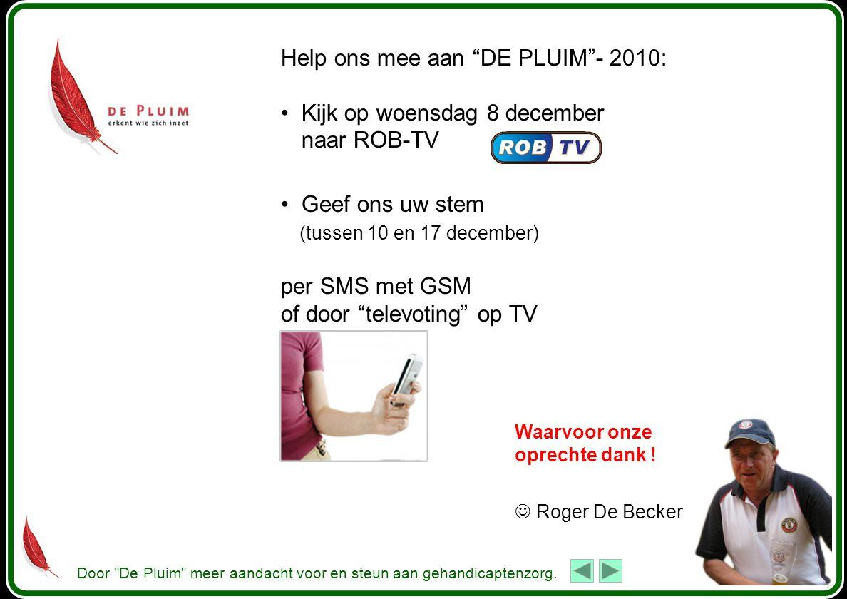 Help ons mee aan DE PLUIM - 2010: