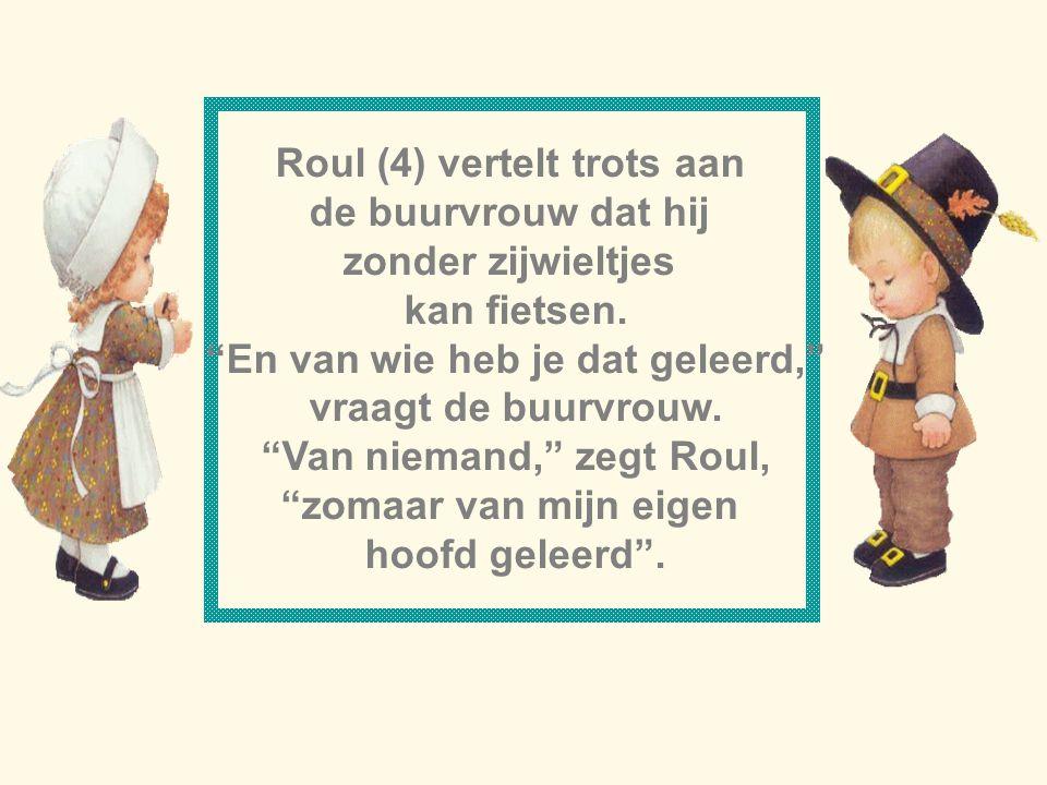 Roul (4) vertelt trots aan de buurvrouw dat hij zonder zijwieltjes