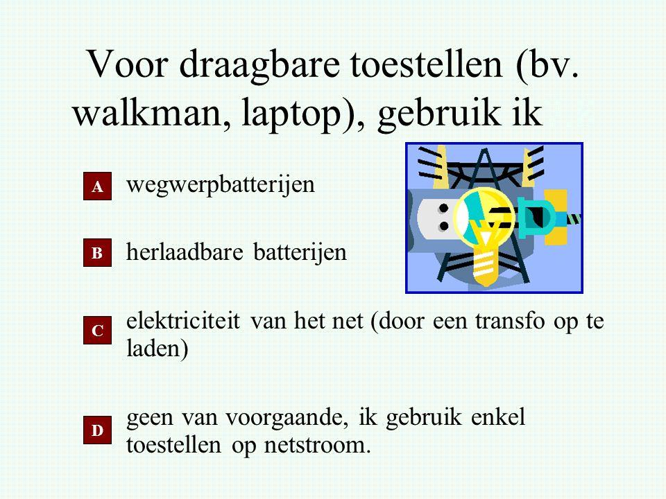Voor draagbare toestellen (bv. walkman, laptop), gebruik ik7.8