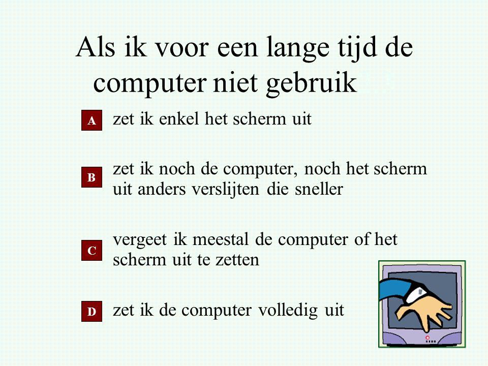 Als ik voor een lange tijd de computer niet gebruik2.3