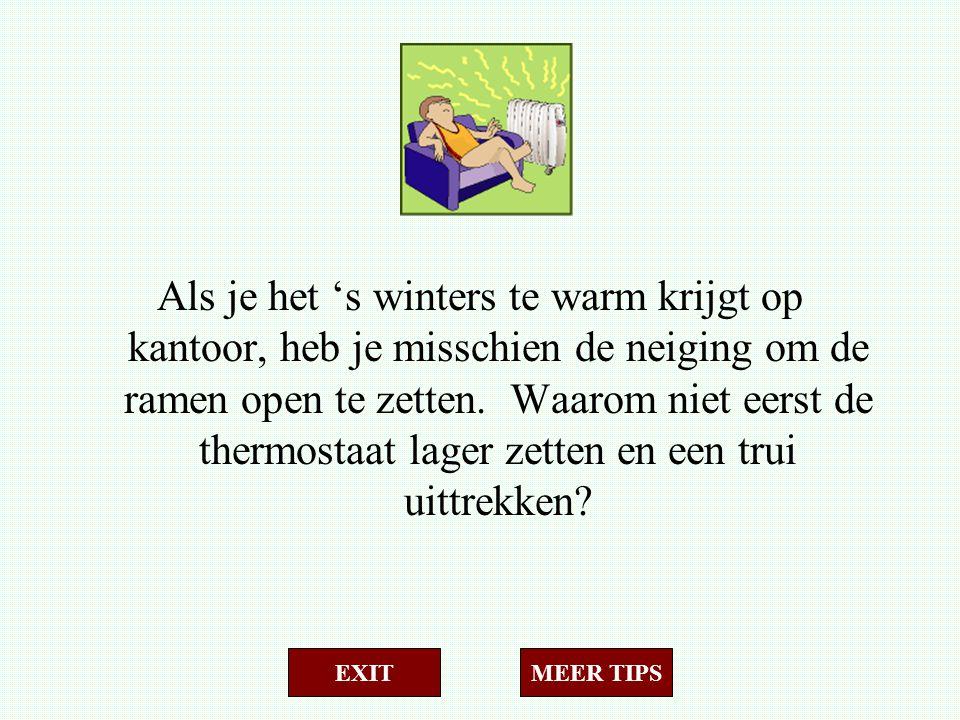 Als je het 's winters te warm krijgt op kantoor, heb je misschien de neiging om de ramen open te zetten. Waarom niet eerst de thermostaat lager zetten en een trui uittrekken