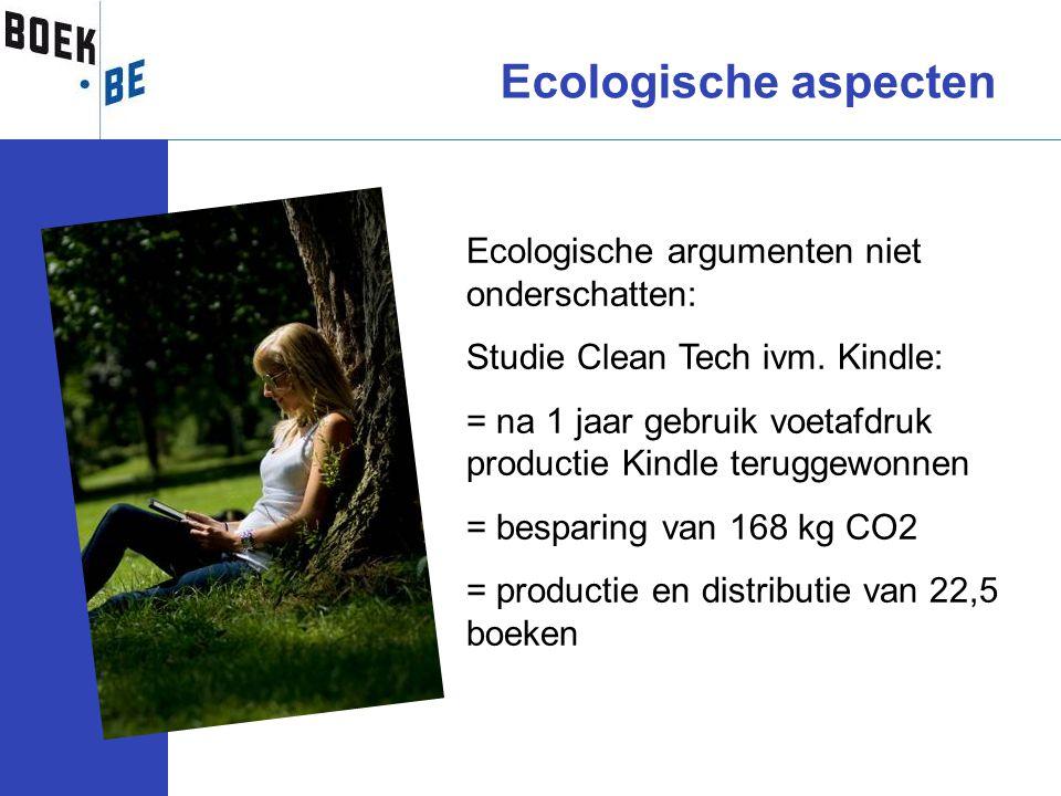 Ecologische aspecten Ecologische argumenten niet onderschatten: