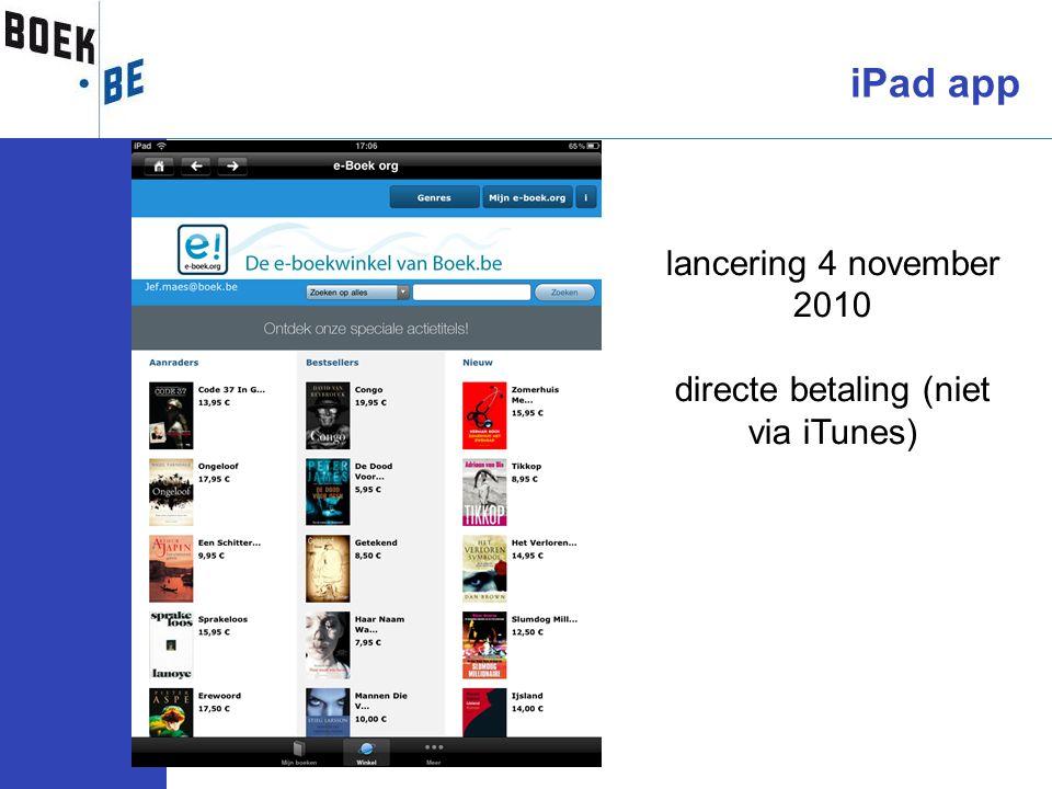 lancering 4 november 2010 directe betaling (niet via iTunes)