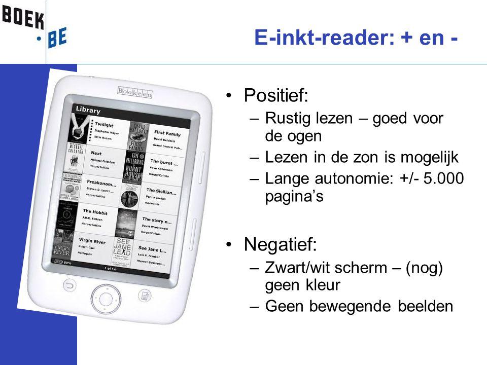 E-inkt-reader: + en - Positief: Negatief: