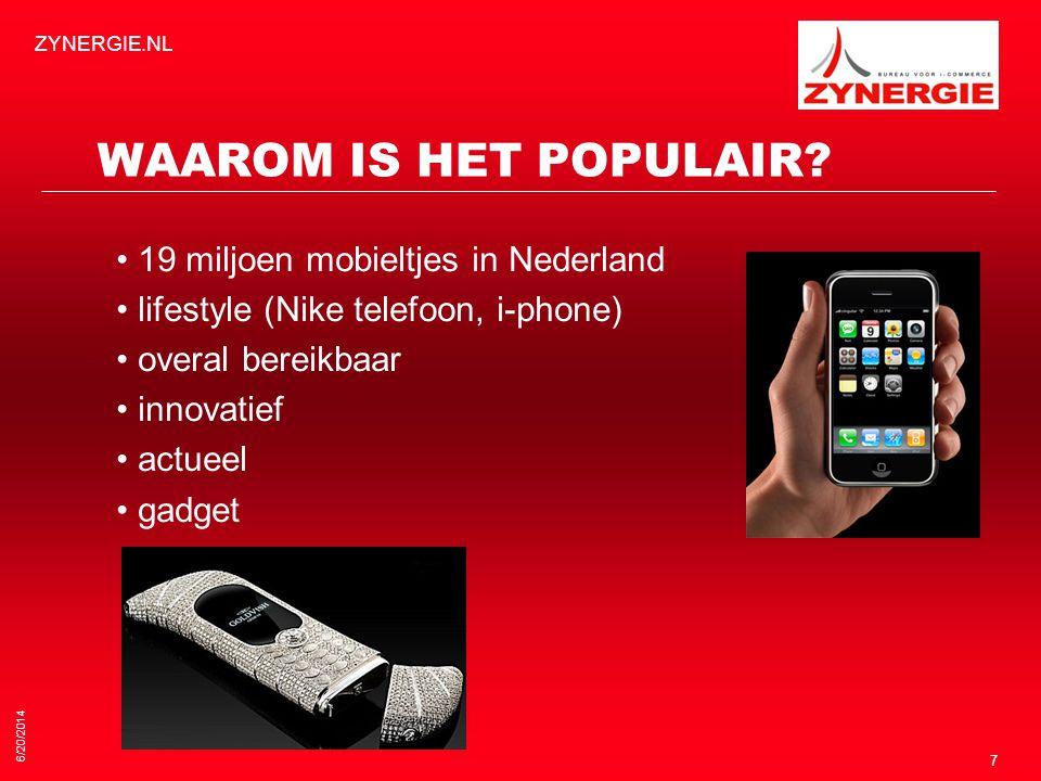 WAAROM IS HET POPULAIR • 19 miljoen mobieltjes in Nederland