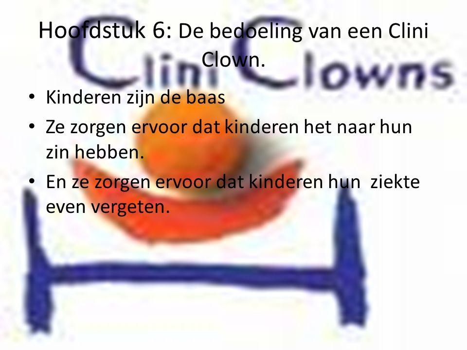 Hoofdstuk 6: De bedoeling van een Clini Clown.