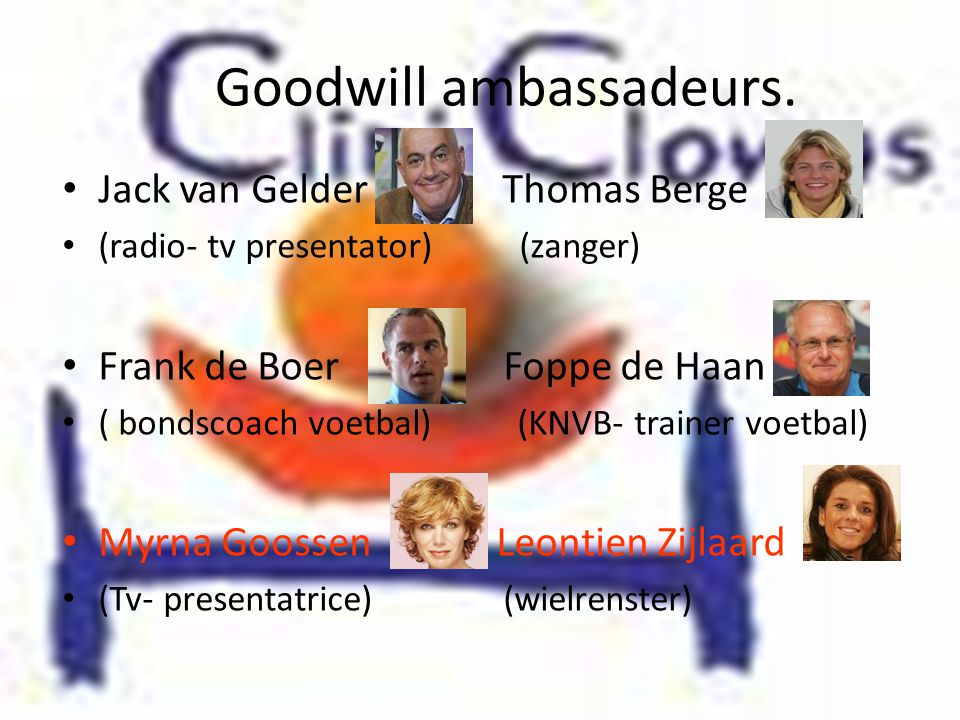 Goodwill ambassadeurs.