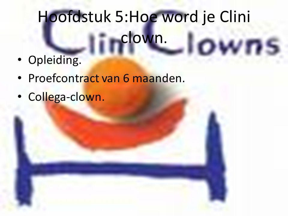 Hoofdstuk 5:Hoe word je Clini clown.
