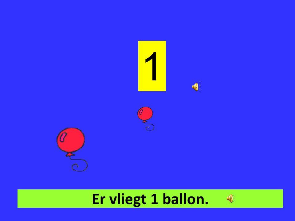 1 Er vliegt 1 ballon.