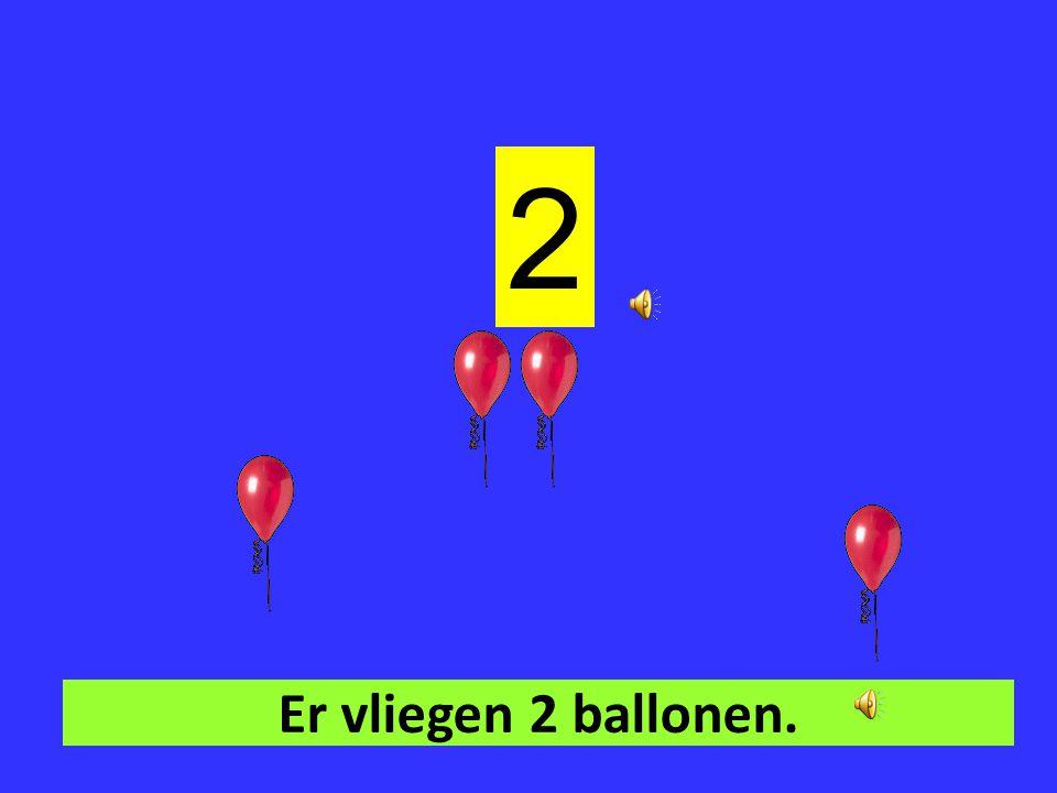 2 Er vliegen 2 ballonen.