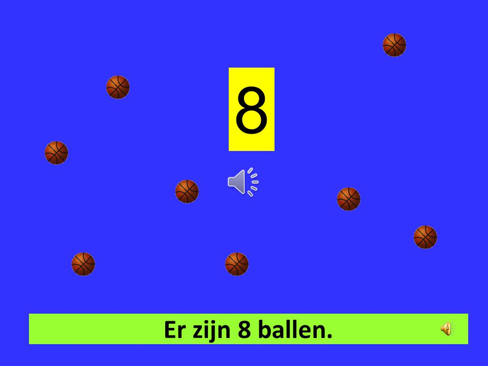 7 8 1 2 4 6 8 5 3 Er zijn 8 ballen.