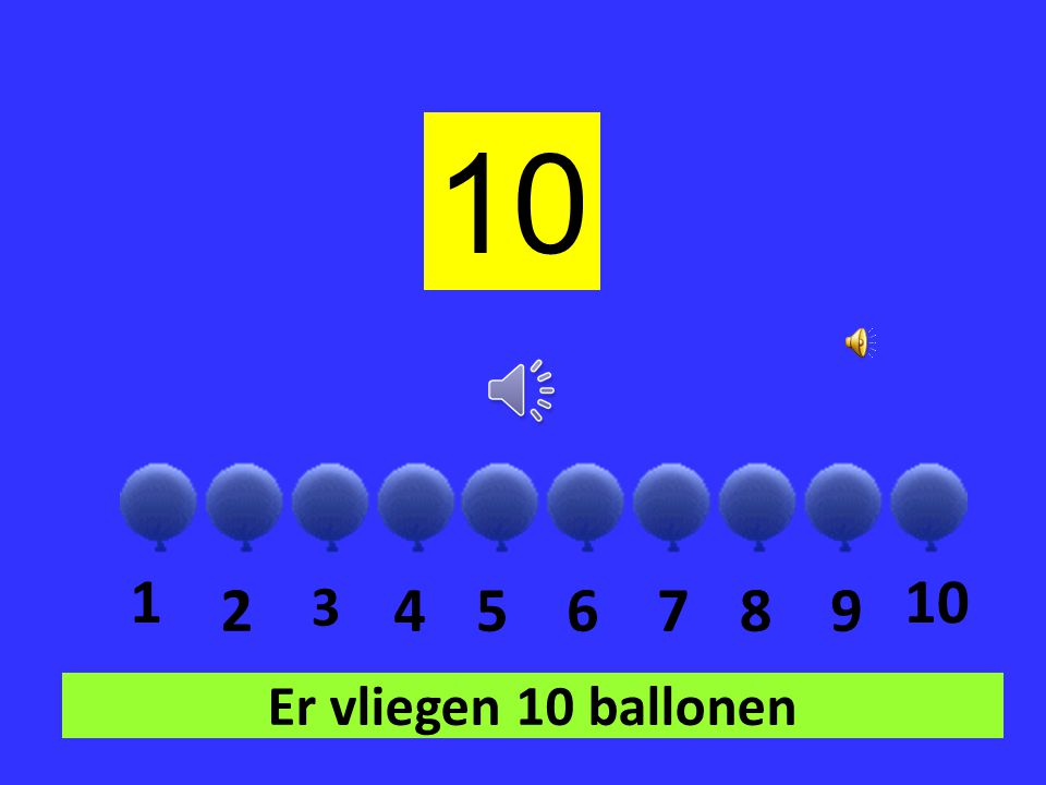 10 1 10 2 3 4 5 6 7 8 9 Er vliegen 10 ballonen