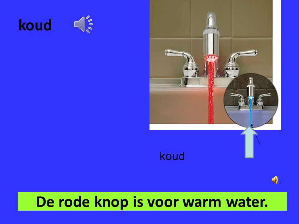 De rode knop is voor warm water.