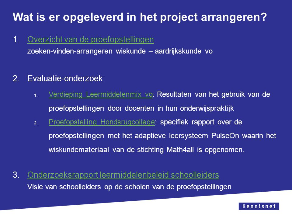 Wat is er opgeleverd in het project arrangeren