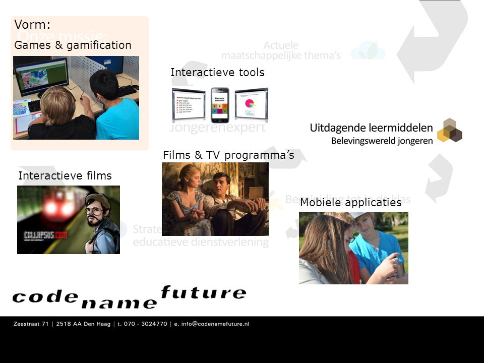 Vorm: Games & gamification Interactieve tools Films & TV programma's