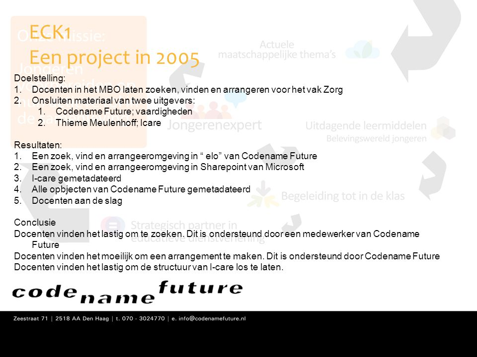 ECK1 Een project in 2005 Doelstelling: