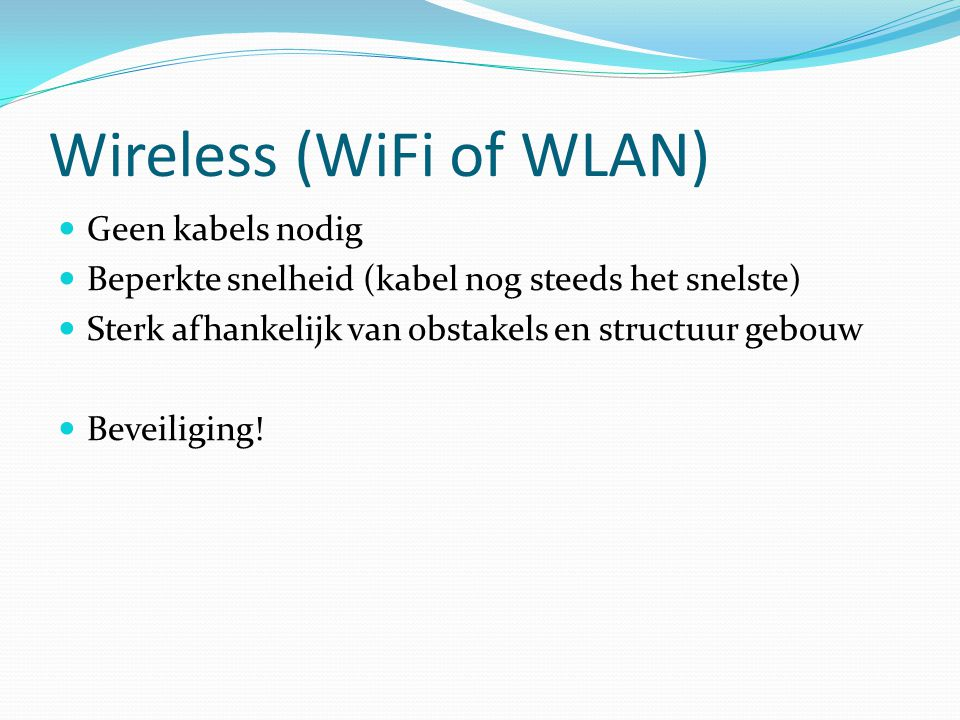 Wireless (WiFi of WLAN)