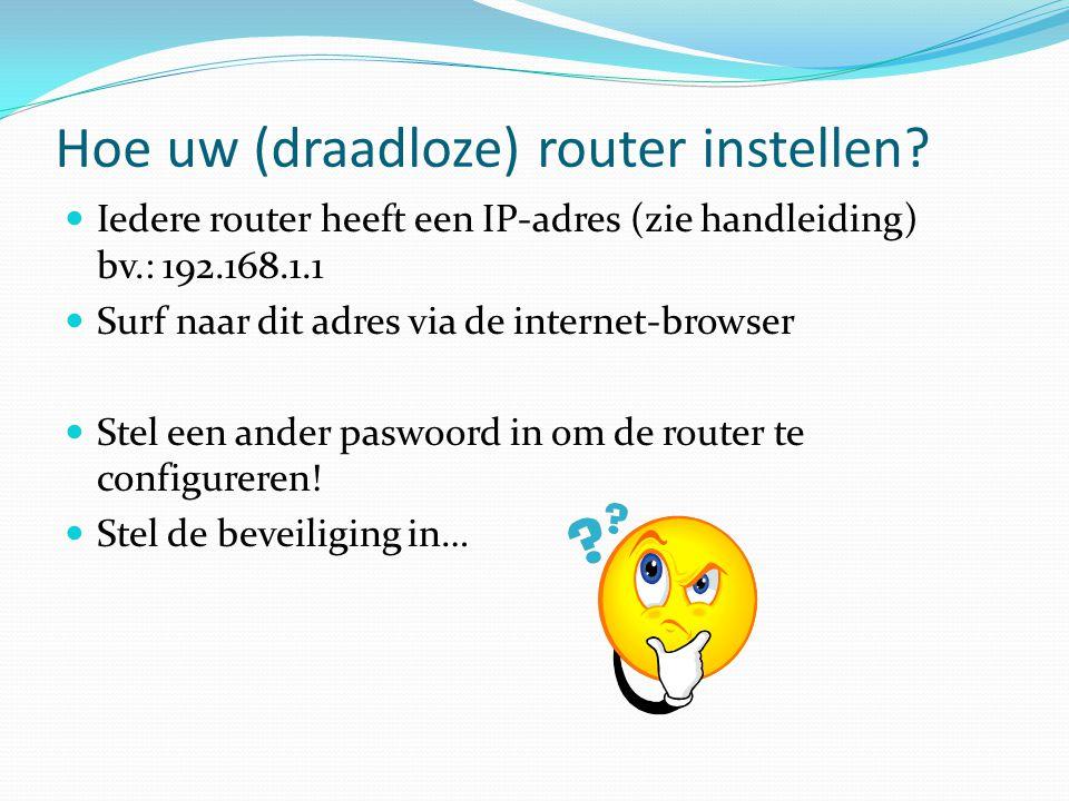 Hoe uw (draadloze) router instellen