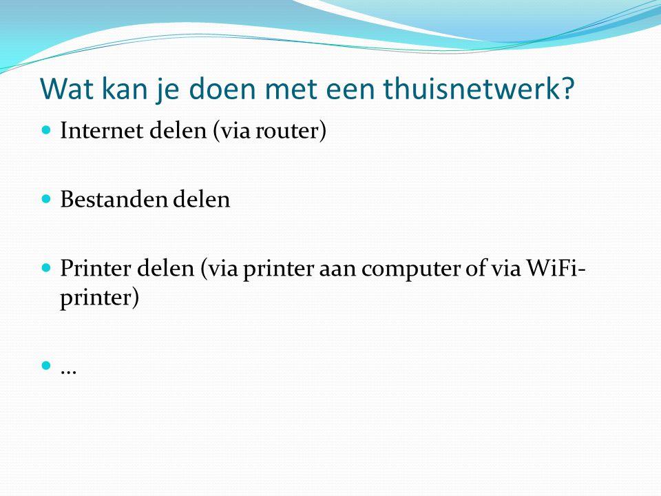 Wat kan je doen met een thuisnetwerk