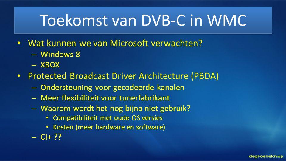 Toekomst van DVB-C in WMC