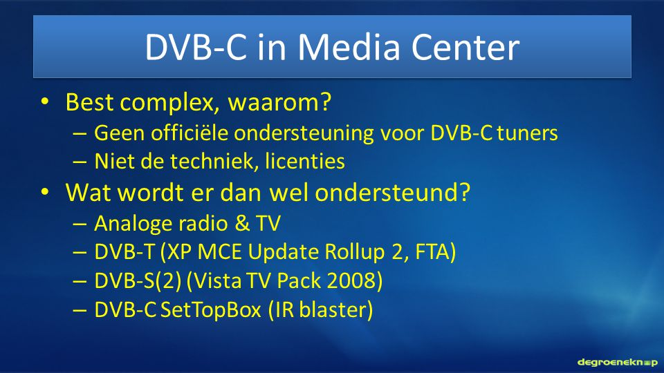 DVB-C in Media Center Best complex, waarom