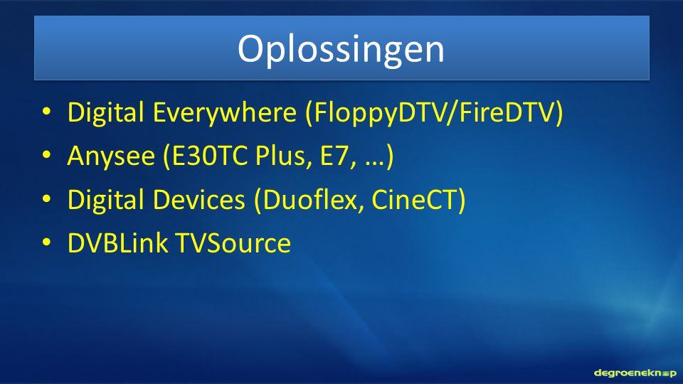Oplossingen Digital Everywhere (FloppyDTV/FireDTV)