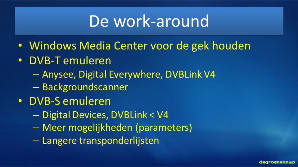 De work-around Windows Media Center voor de gek houden DVB-T emuleren