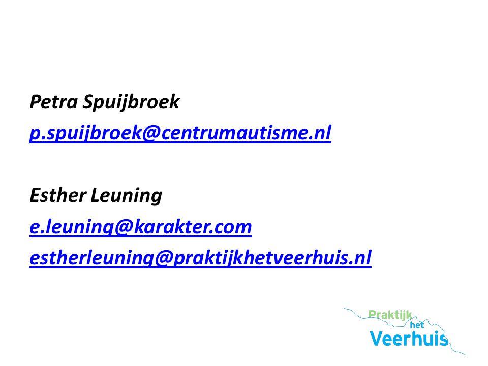 Petra Spuijbroek p. spuijbroek@centrumautisme. nl Esther Leuning e