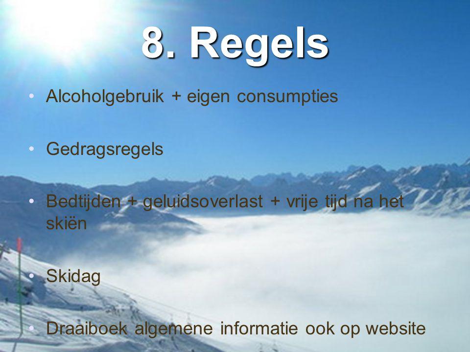 8. Regels Alcoholgebruik + eigen consumpties Gedragsregels