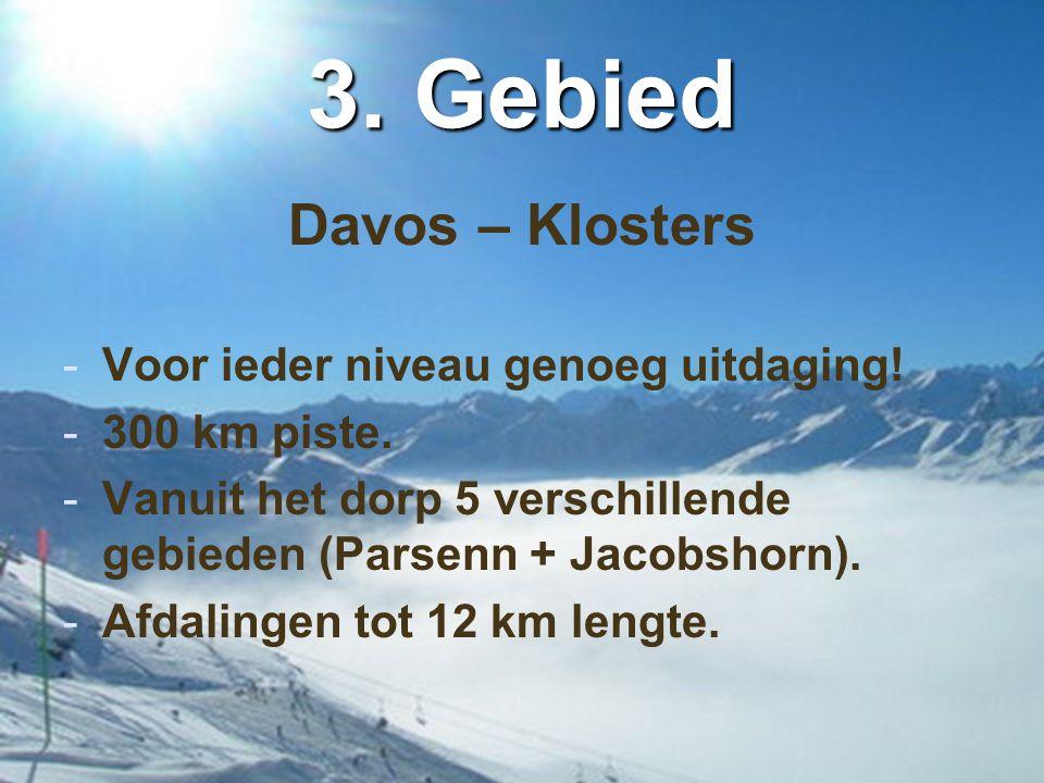 3. Gebied Davos – Klosters Voor ieder niveau genoeg uitdaging!