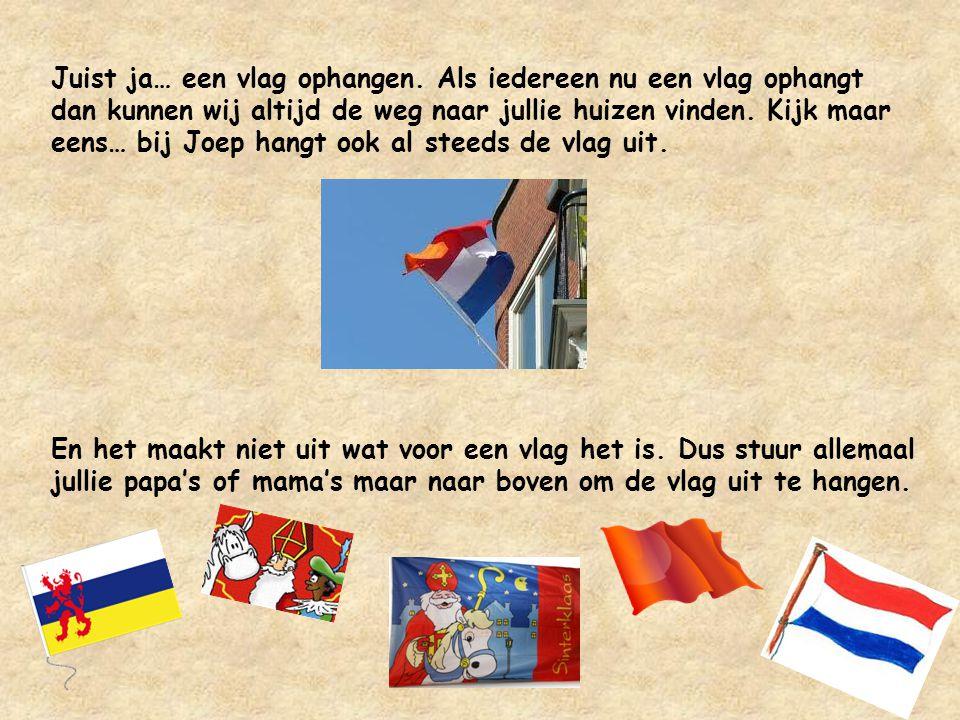 Juist ja… een vlag ophangen