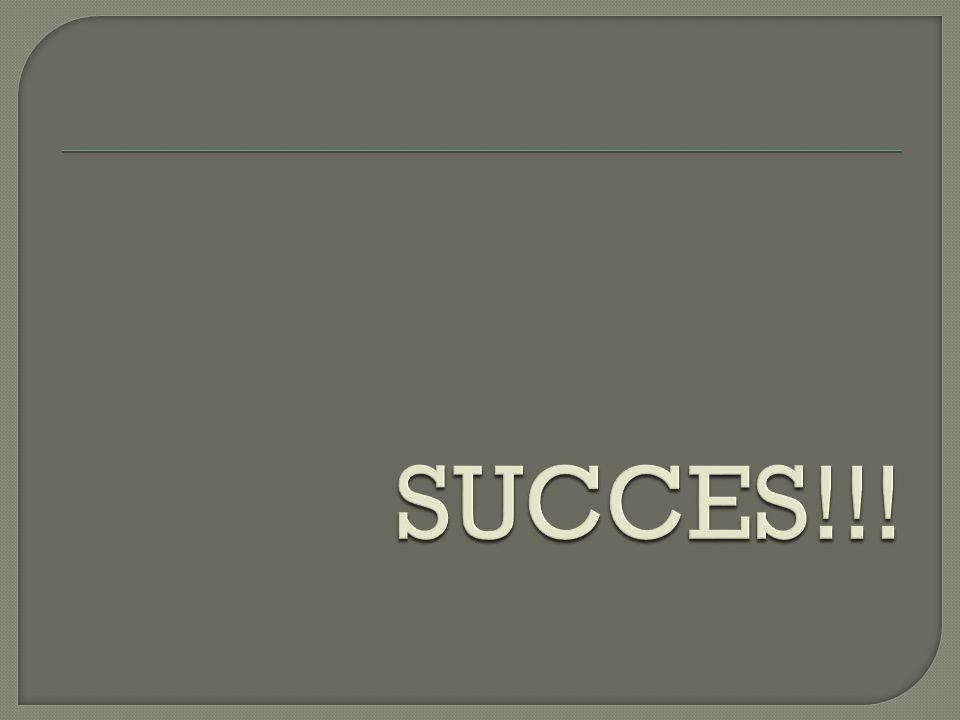 SUCCES!!!