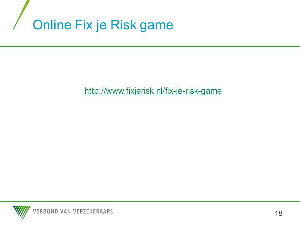 Online Fix je Risk game http://www.fixjerisk.nl/fix-je-risk-game
