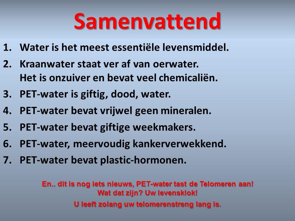 Samenvattend Water is het meest essentiële levensmiddel.