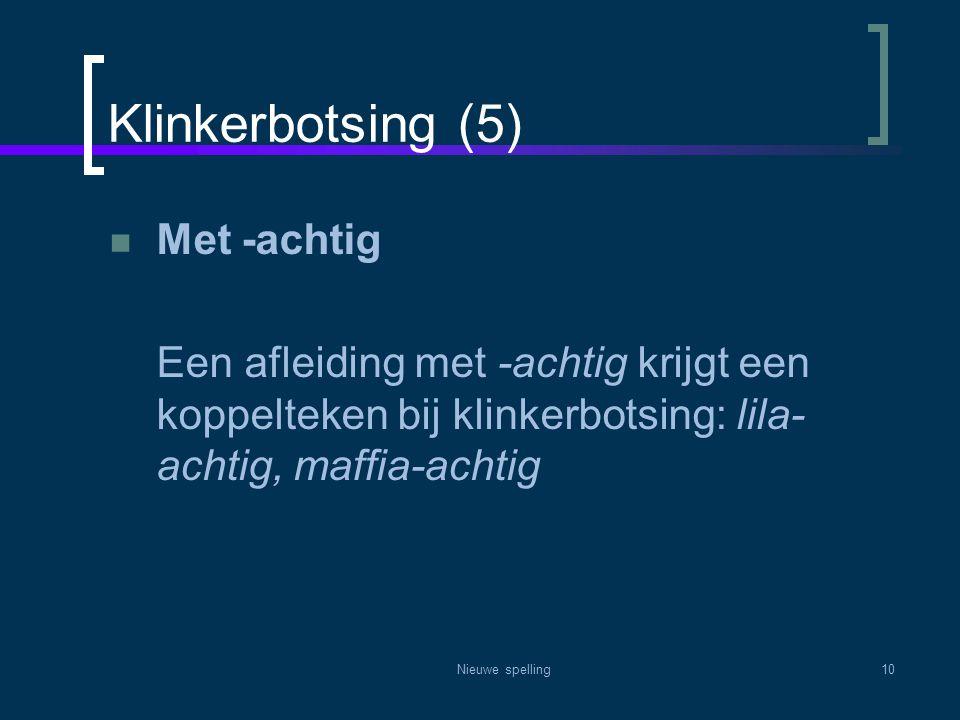 Klinkerbotsing (5) Met -achtig