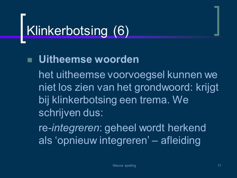 Klinkerbotsing (6) Uitheemse woorden
