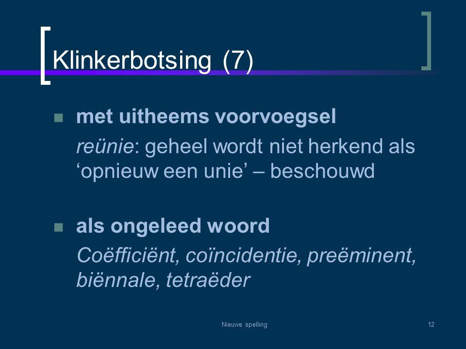 Klinkerbotsing (7) met uitheems voorvoegsel