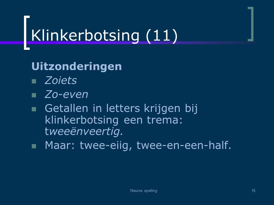 Klinkerbotsing (11) Uitzonderingen Zoiets Zo-even