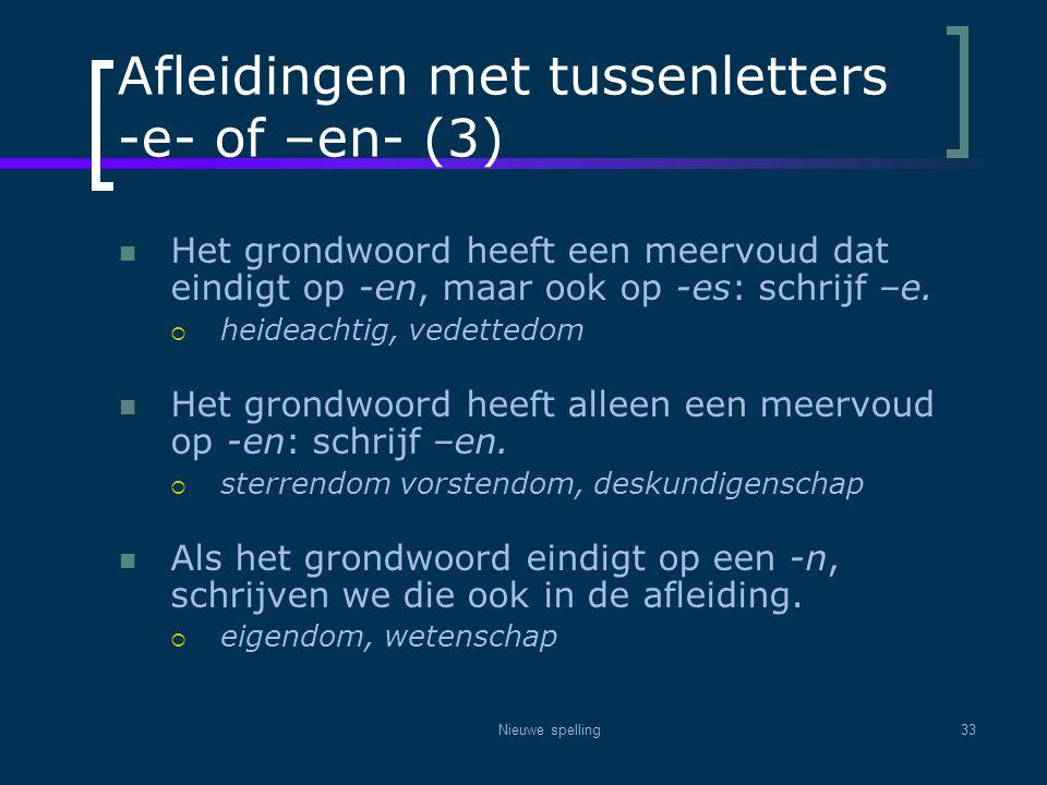 Afleidingen met tussenletters -e- of –en- (3)