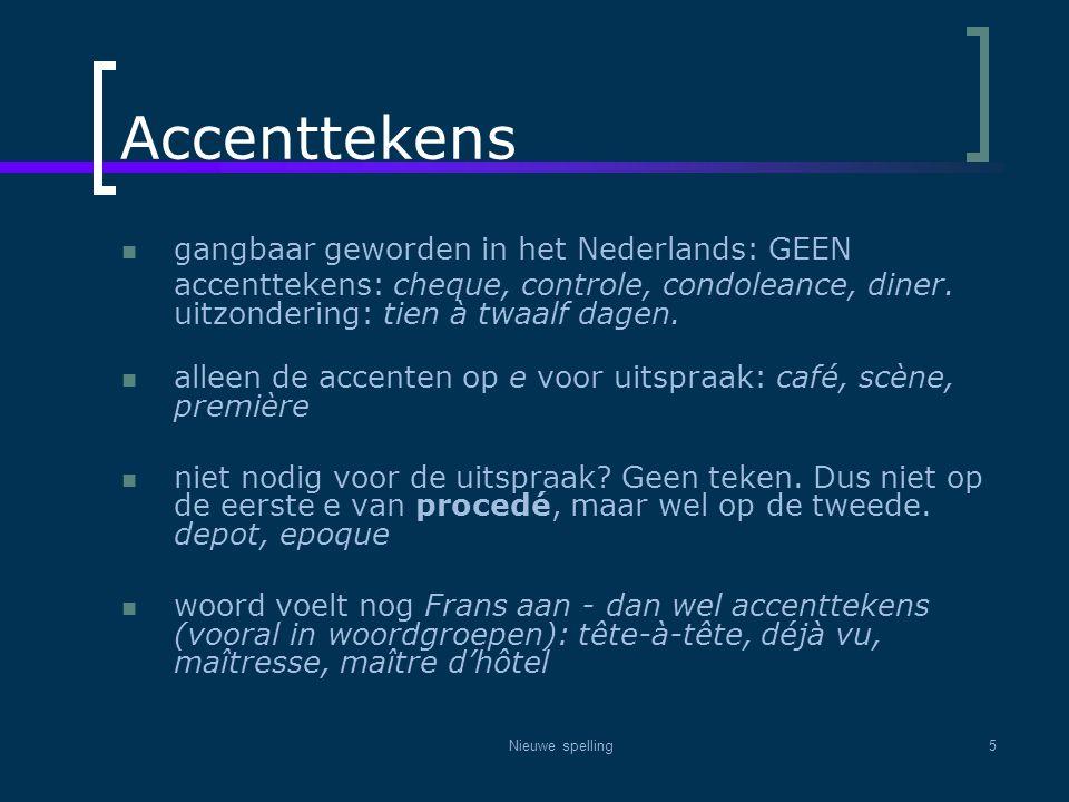 Accenttekens gangbaar geworden in het Nederlands: GEEN