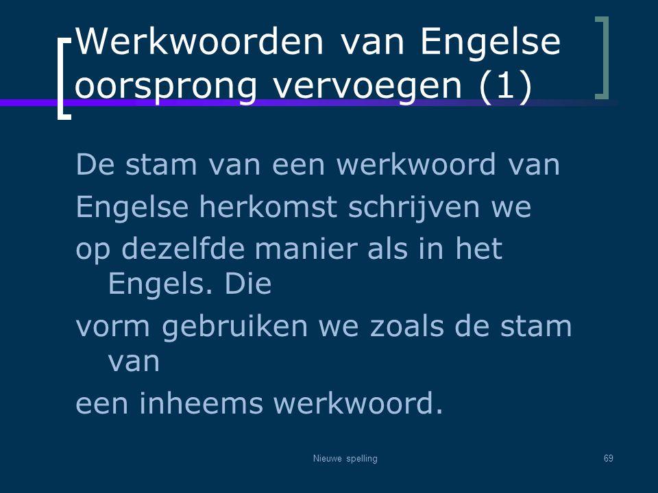 Werkwoorden van Engelse oorsprong vervoegen (1)