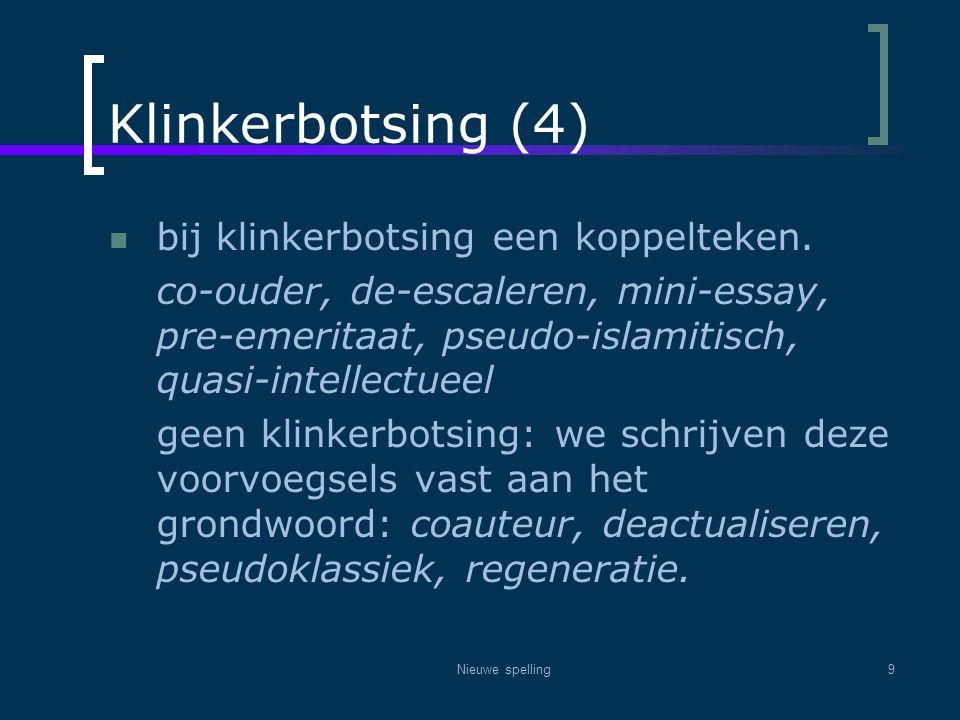 Klinkerbotsing (4) bij klinkerbotsing een koppelteken.