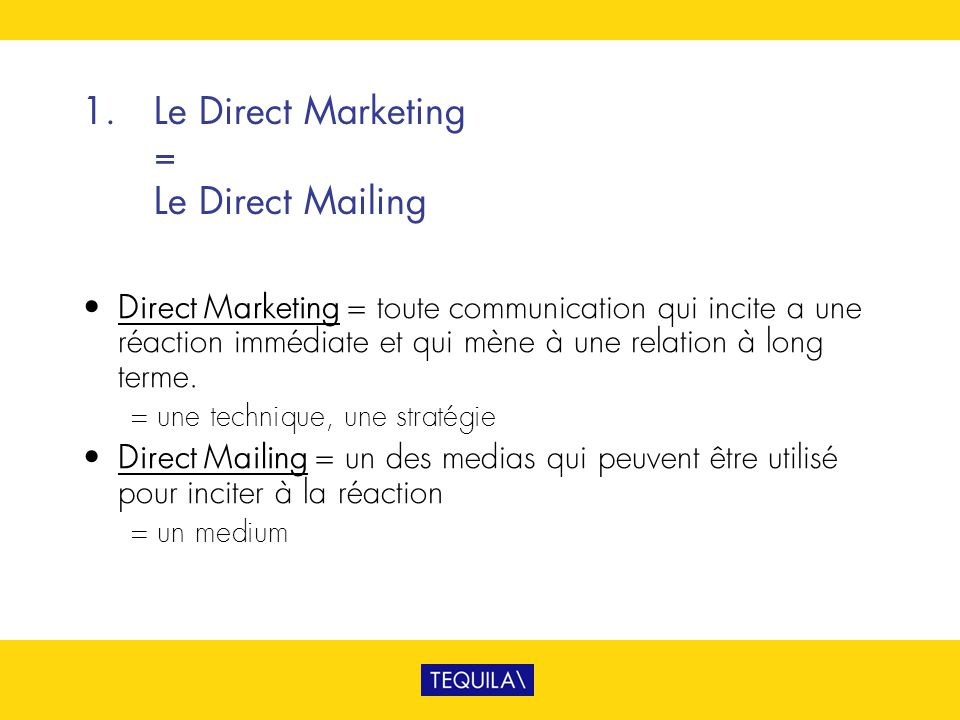 1. Le Direct Marketing = Le Direct Mailing