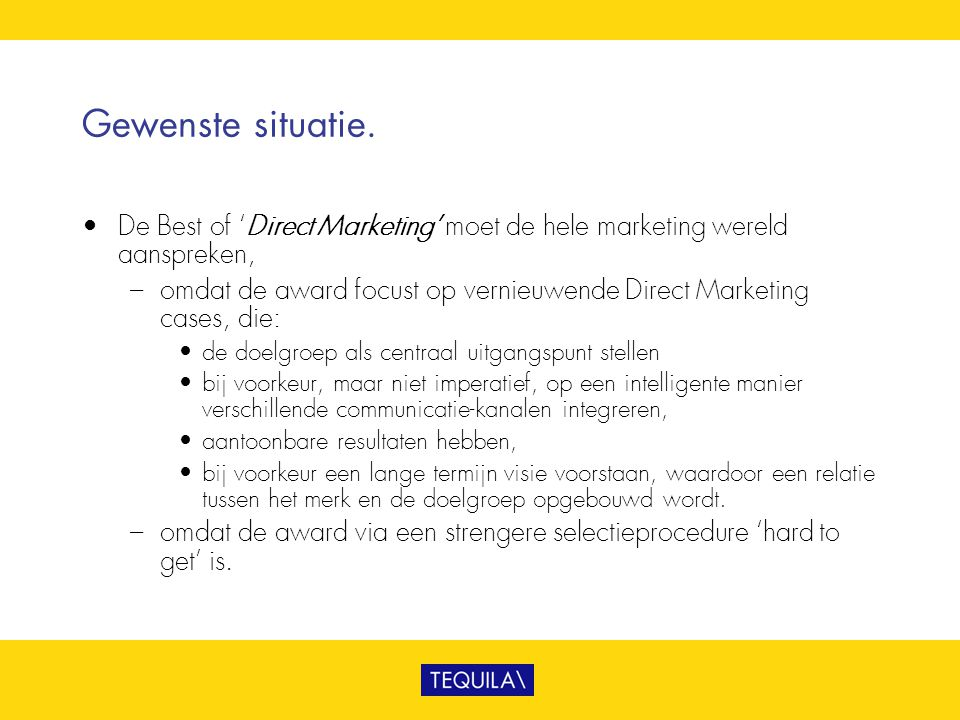 Gewenste situatie. De Best of 'Direct Marketing' moet de hele marketing wereld aanspreken,
