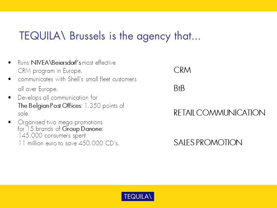 TEQUILA\ Brussels is the agency that...