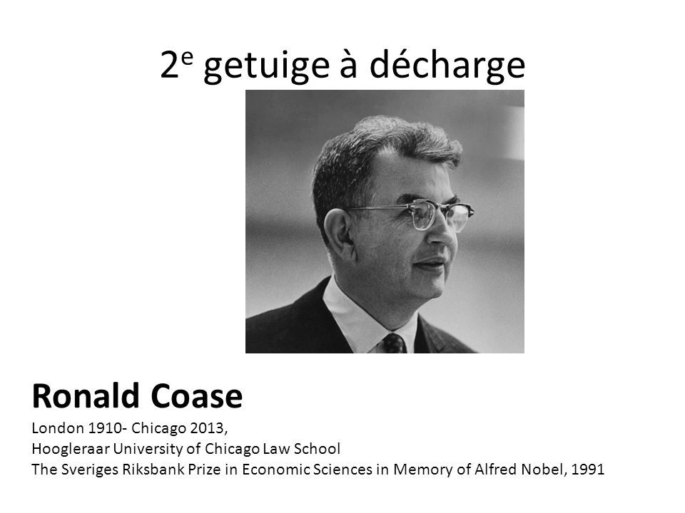 2e getuige à décharge Ronald Coase London 1910- Chicago 2013,