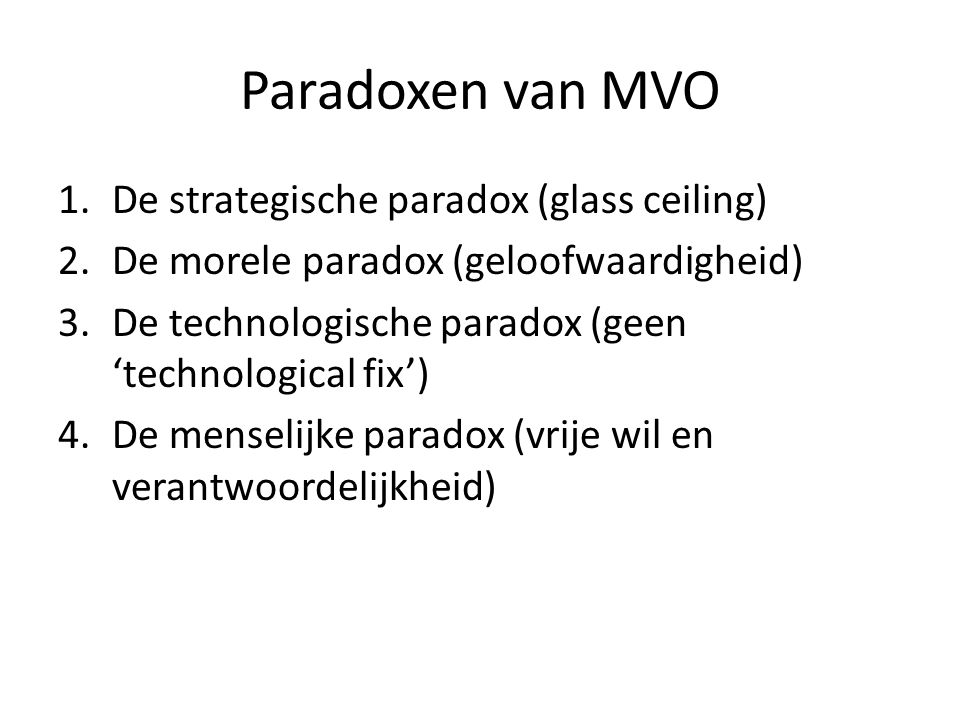 Paradoxen van MVO De strategische paradox (glass ceiling)
